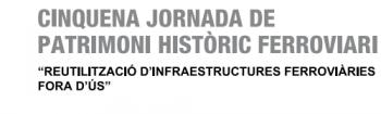 FGC 5ª JORNADA PATRIMONI HISTORIC FERROVIARI